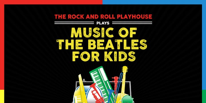 Music of The Beatles for Kids (LATE SHOW)
