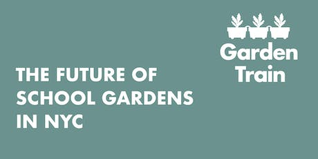 The Future of School Gardens in New York City tickets