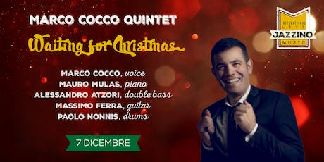 "Marco Cocco Quintet ""Waiting for Xmas"" - Live at Jazzino biglietti"