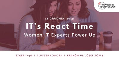 Women IT Experts Power Up #1  It's React Time!