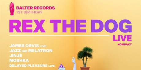 Rex The Dog Live (Kompakt) | Balter Records 1st Birthday tickets