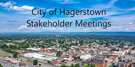 City of Hagerstown Homeless Agencies Stakeholder Meeting