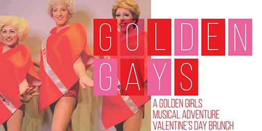 """Hot Flashbacks"" A Golden Girls Musical Adventure Valentine's Day Brunch"
