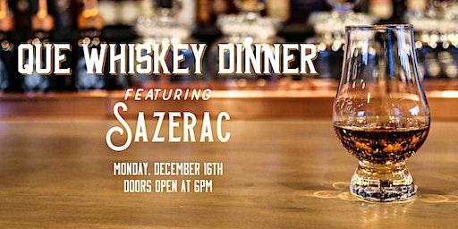 QUE Whiskey Dinner feat. Sazerac