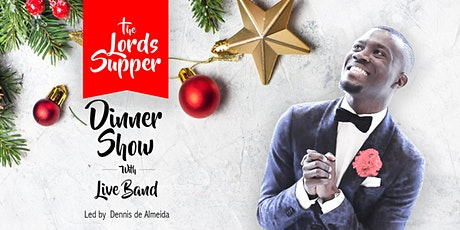 The Lords Supper Dinner show , Christmas Edition tickets