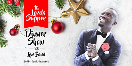 The Lords Supper Dinner show , Christmas Edition