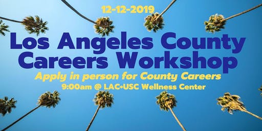 L.A County Civil Service Careers Workshop Dec.12th