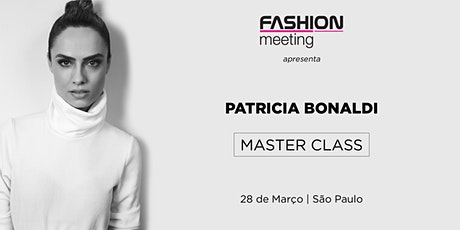 Patricia Bonaldi Master Class | 28 de Março | São Paulo ingressos