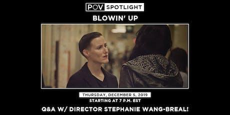 POV Spotlight: Blowin' Up tickets