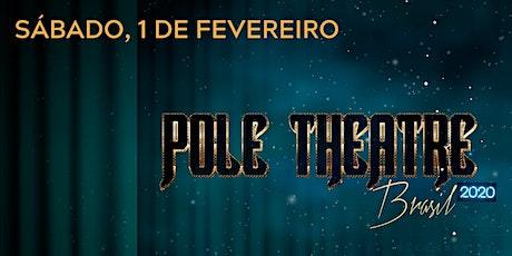 POLE THEATRE BRAZIL - 01.02.2020 - Sábado ingressos