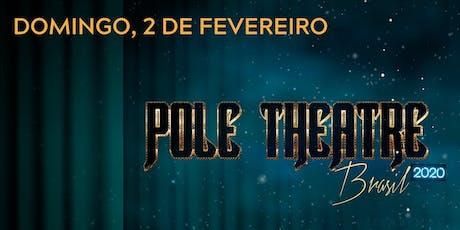 POLE THEATRE BRAZIL - 02.02.2020 - Domingo ingressos