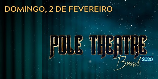 POLE THEATRE BRAZIL - 02.02.2020 - Domingo