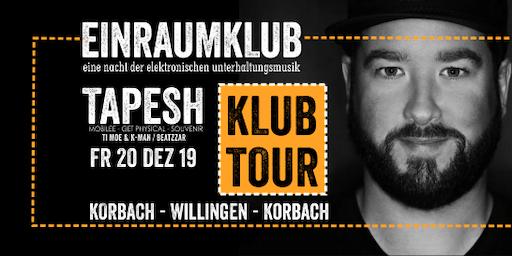 KlubTour Tapesh meets Einraumklub