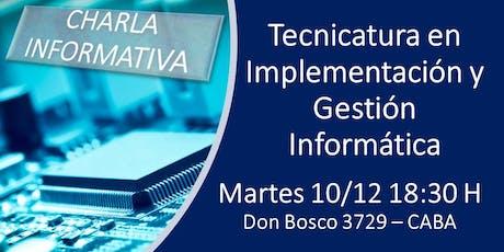 CHARLA INFORMATIVA - TECNICATURA en IMPLEMENTACIÓN y GESTIÓN INFORMÁTICA entradas