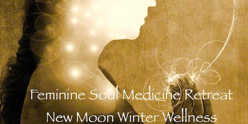 Feminine Soul Medicine Retreat - New Moon Winter Wellness