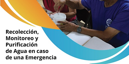 Recolección, Monitoreo y Purificación de Agua para una Emergencia
