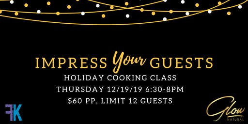 Impress Your Guests Holiday Cooking Class