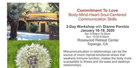 Commitment To Love Body-Mind-Heart-Soul-Centered Communication Skills 2-Day Workshop with Dianne Porchia tickets