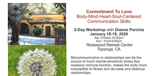 Commitment To Love Body-Mind-Heart-Soul-Centered Communication Skills 2-Day Workshop with Dianne Porchia