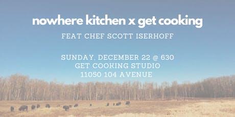 Nowhere Kitchen x Get Cooking ft. Chef Scott Iserhoff tickets