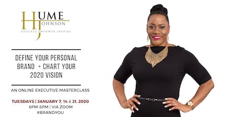 Define Your Personal Brand + 2020 Vision   for Executives & Entrepreneurs tickets