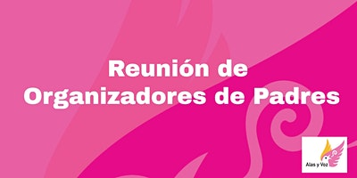 Alas y Voz - Reunión de Organizadores de Padres (San Mateo) 2/26/20