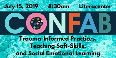 CLA Confab: Trauma-Informed Practices , Teaching Soft-Skills , and SEL tickets