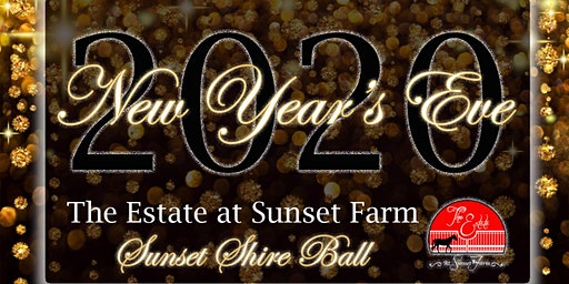 New Year's Eve at The Estate; The Sunset Shire Ball