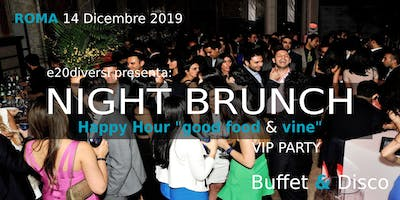 "NIGHT BRUNCH - Happy Hour ""good food & vine"""