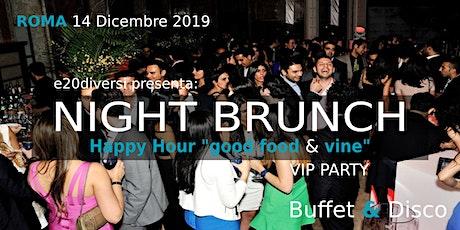 """NIGHT BRUNCH - Happy Hour """"good food & vine"""" biglietti"""