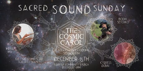 SACRED SOUND SUNDAY: The Cosmic Carol tickets