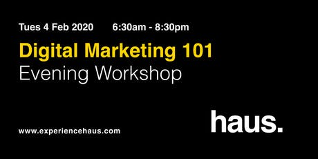 Digital Marketing 101  - An Evening Workshop by Experience Haus tickets