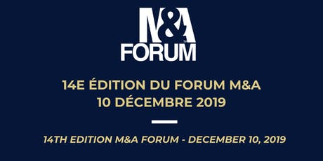 Forum M&A 14ème édition / 14th M&A Forum Montréal tickets