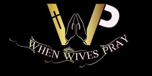"""When Wives Pray  """"Beyond the Ring""""  Prayer Summit"""