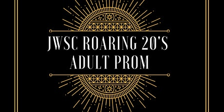JWSC Presents Roaring 20's Adult Prom Benefiting People to People tickets