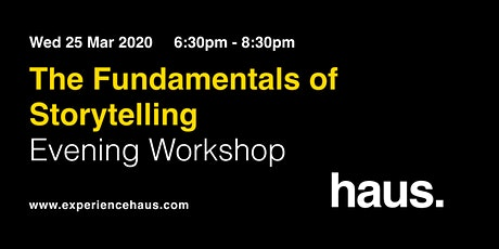 The Fundamentals of Storytelling: Evening Workshop by Experience Haus tickets