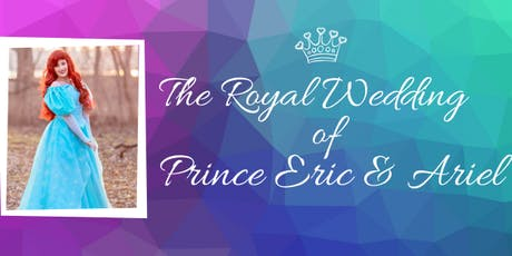 The Royal Wedding of Prince Eric & Ariel tickets