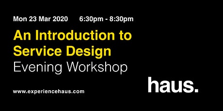 An Introduction to Service Design - Evening workshop by Experience Haus tickets