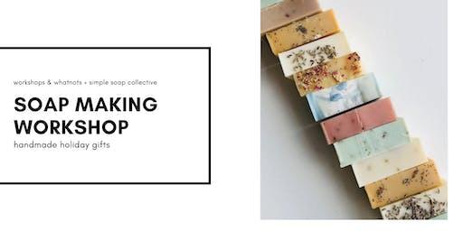 Handmade Holiday Gifts - Natural Soap Making Workshop