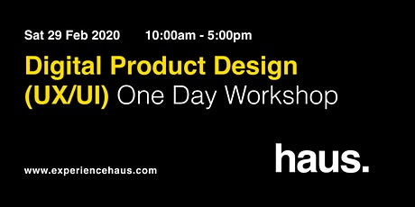 Digital Product Design (UX/UI) - One Day Workshop by Experience Haus tickets