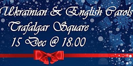 Traditional Ukrainian & English Carols in Trafalgar Square tickets