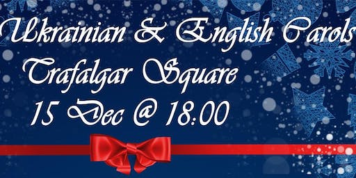Traditional Ukrainian & English Carols in Trafalgar Square