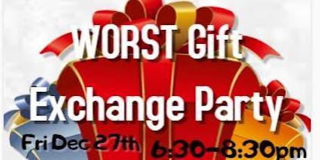 Worst GIft Exchange tickets