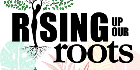 Rising Up Our Roots tickets