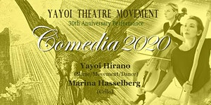 YAYOI THEATRE MOVEMENT 30th Anniversary performance...