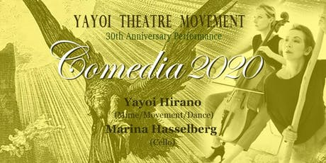 "YAYOI THEATRE MOVEMENT 30th Anniversary performance ""Comedia 2020"" tickets"