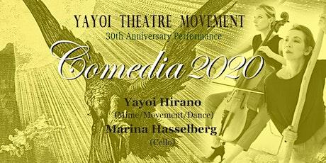 "YAYOI THEATRE MOVEMENT 30th Anniversary performance ""Comedia 2020"" tickets"