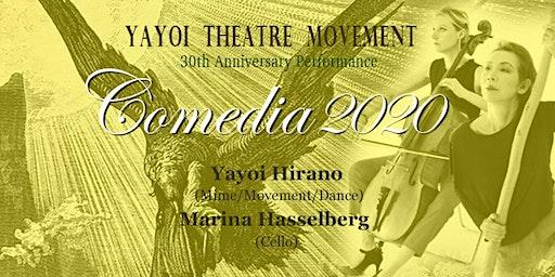 "YAYOI THEATRE MOVEMENT 30th Anniversary performance ""Comedia 2020"""