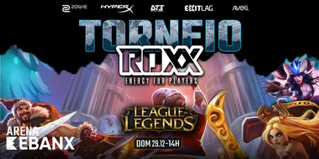 TORNEIO X5 - League of Legends by ROXX ingressos