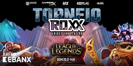 TORNEIO X5 - League of Legends by ROXX ingressos